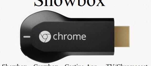 Showbox to Chromecast - Watch Showbox Movies to TV/Chromecast